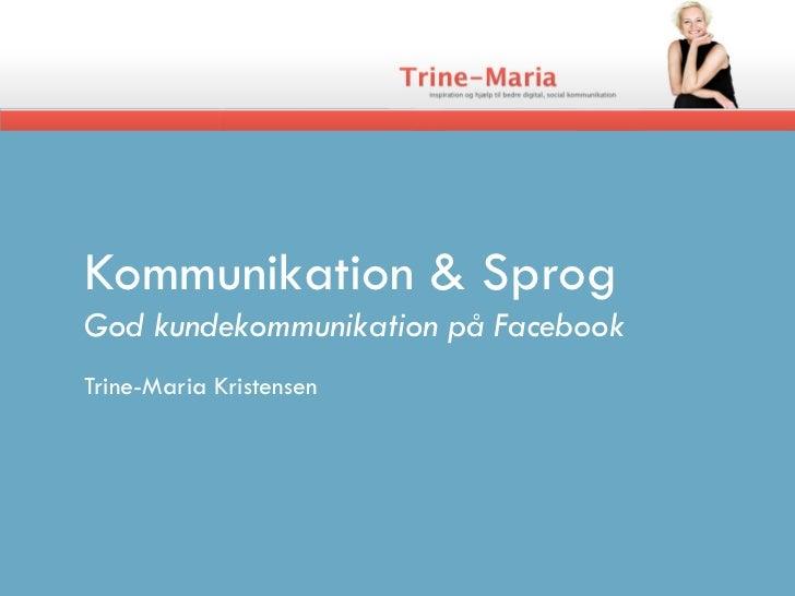 Kommunikation & SprogGod kundekommunikation på FacebookTrine-Maria Kristensen