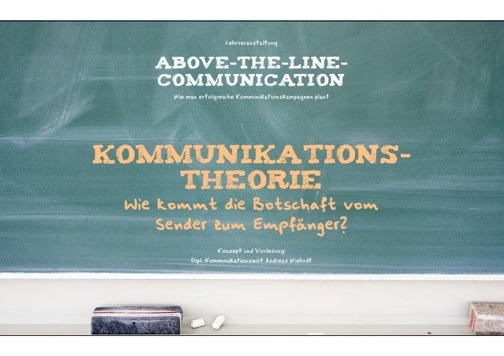 Lehrveranstaltung    ABOVE-THE-LINE-    COMMUNICATION      Wie man erfolgreiche Kommunikationskampagnen plantKommunikation...