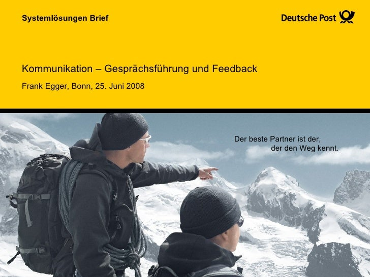 Kommunikation – Gesprächsführung und Feedback Systemlösungen Brief Frank Egger, Bonn, 25. Juni 2008 Der beste Partner ist ...