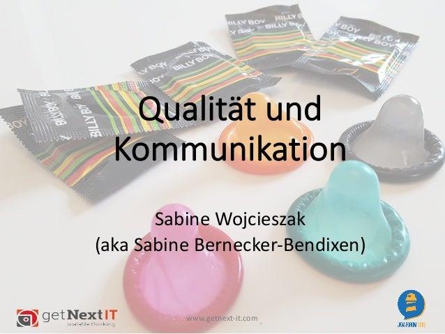 www.getnext-it.com Qualitätund Kommunikation SabineWojcieszak (akaSabineBernecker-Bendixen)