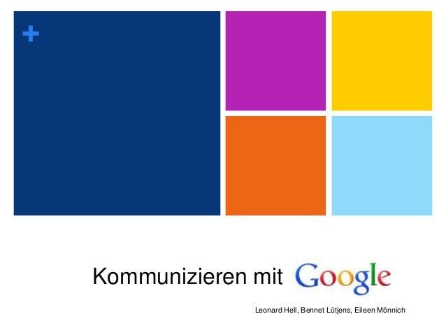 + Leonard Hell, Bennet Lütjens, Eileen Mönnich Kommunizieren mit