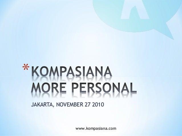 www.kompasiana.com JAKARTA, NOVEMBER 27 2010