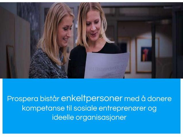 Prospera bistår enkeltpersoner med å donere kompetanse til sosiale entreprenører og ideelle organisasjoner