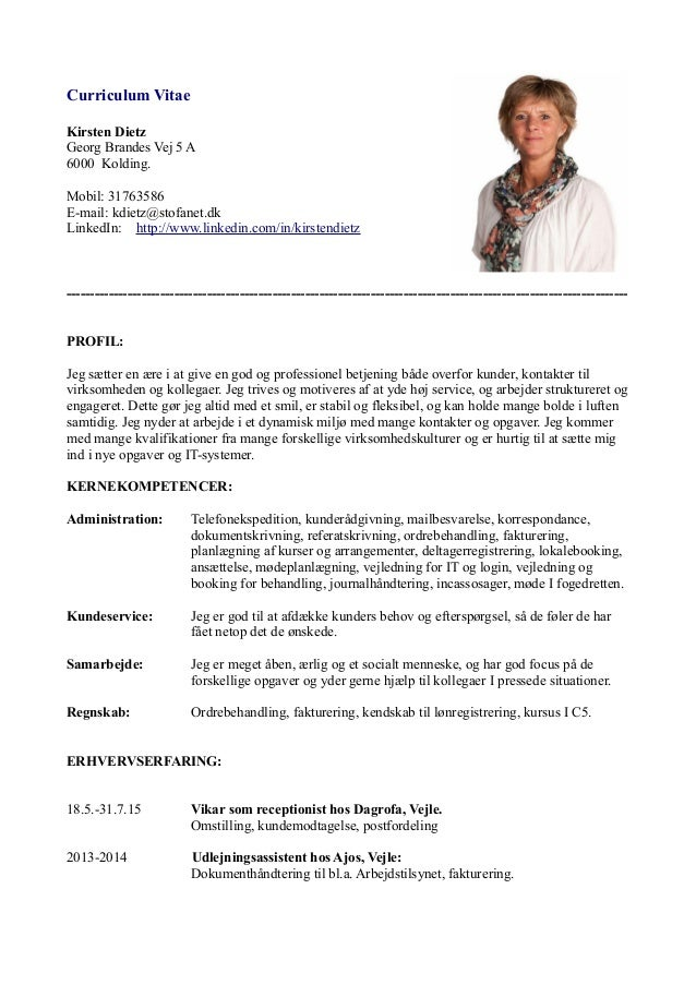 Curriculum Vitae Kirsten Dietz Georg Brandes Vej 5 A 6000 Kolding. Mobil: 31763586 E-mail: kdietz@stofanet.dk LinkedIn: ht...