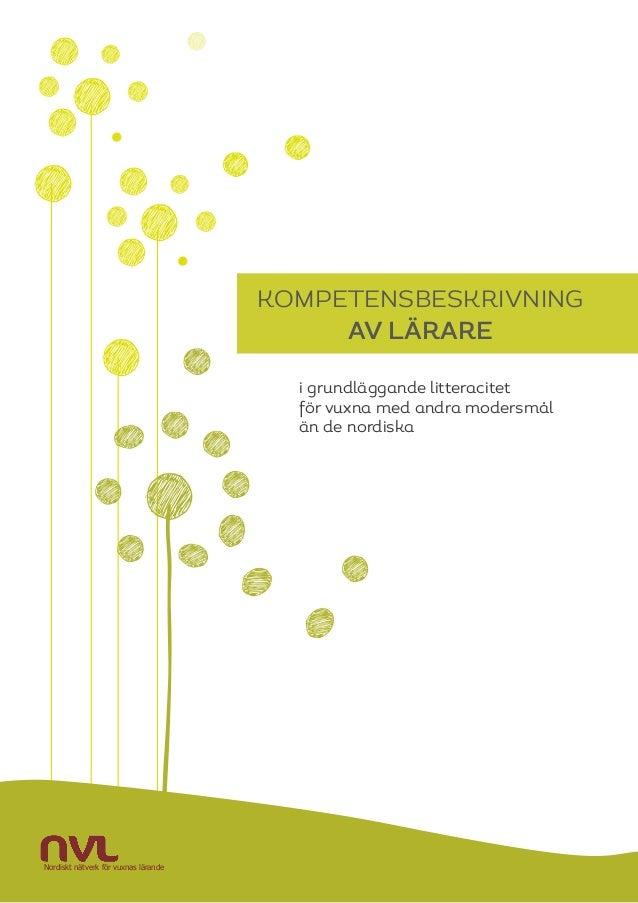 • • • • i grundläggande litteracitet för vuxna med andra modersmål än de nordiska KOMPETENSBESKRIVNING AV LÄRaRE • • • • •...