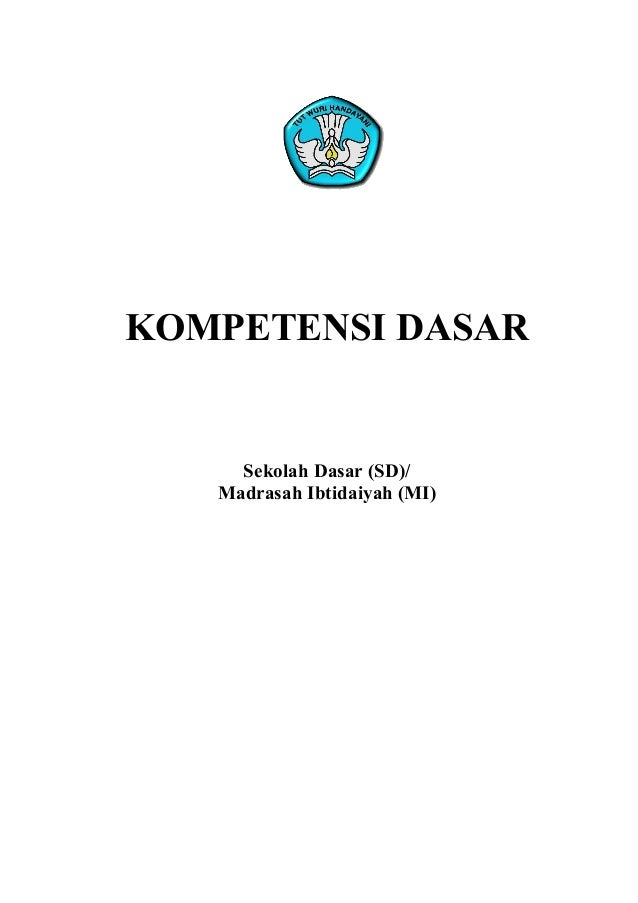 KOMPETENSI DASARSekolah Dasar (SD)/Madrasah Ibtidaiyah (MI)