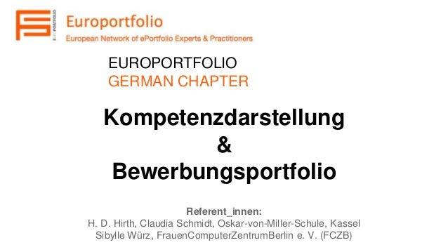 Kompetenzdarstellung & Bewerbungsportfolio Referent_innen: H. D. Hirth, Claudia Schmidt, Oskar-von-Miller-Schule, Kassel S...