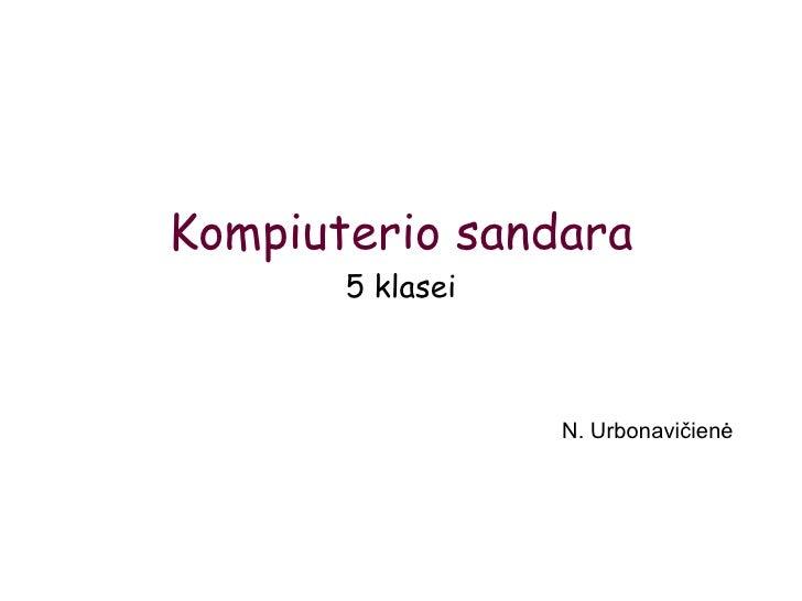 Kompiuterio sandara 5 klasei N. Urbonavičienė