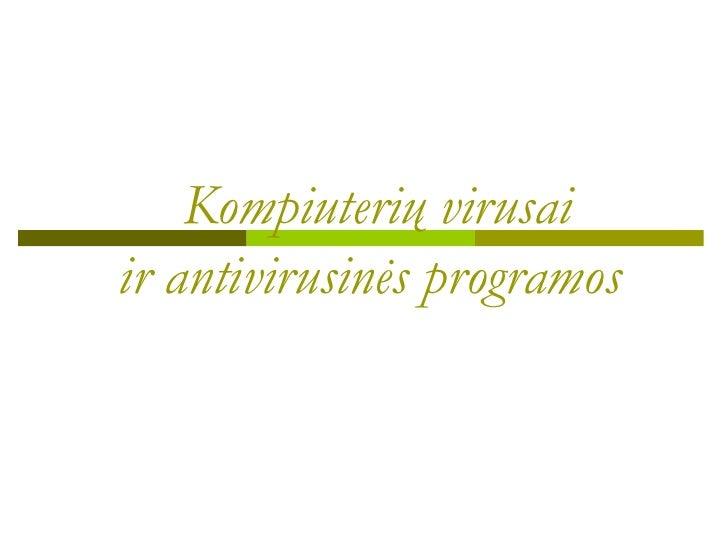 Kompiuterių virusai ir antivirusinės programos