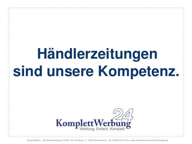 Schenkelberg – Die Medienstrategen GmbH . Am Hambuch 17 53340 Meckenheim . Tel. 02225.88 93-239 . www.schenkelberg-mediens...