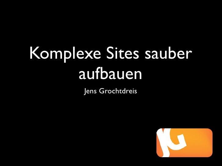 Komplexe Sites sauber aufbauen