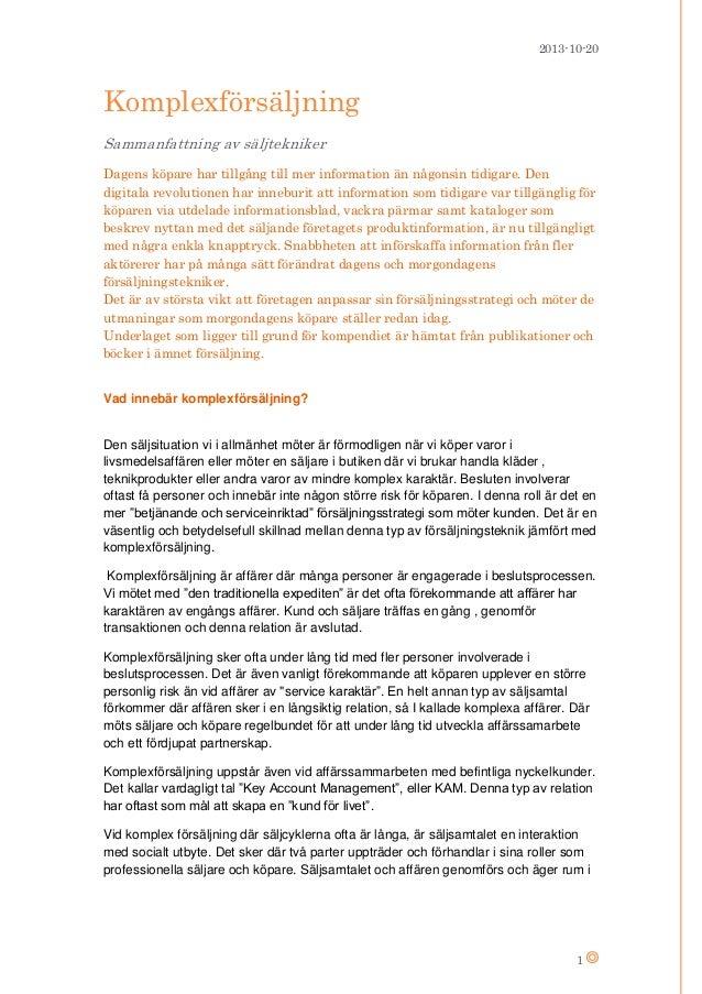 2013-10-20  Komplexförsäljning Sammanfattning av säljtekniker Dagens köpare har tillgång till mer information än någonsin ...