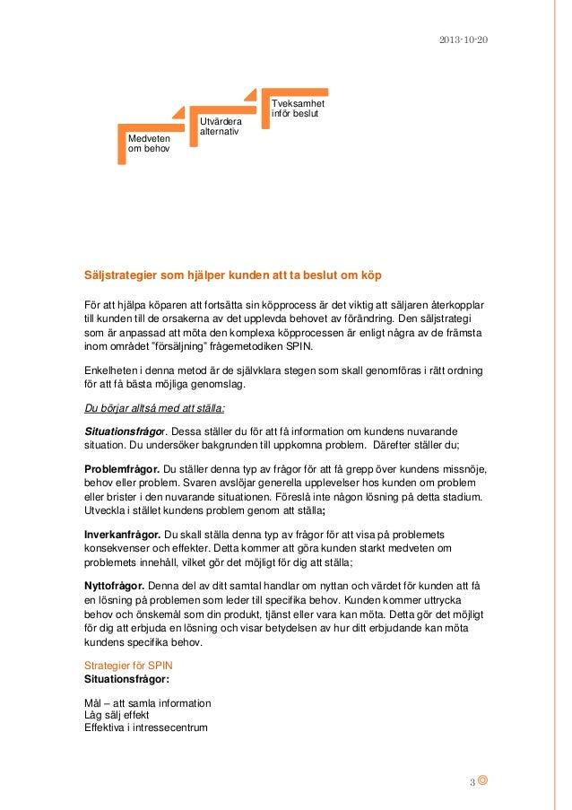 2013-10-20  Medveten om behov  Utvärdera alternativ  Tveksamhet inför beslut  Säljstrategier som hjälper kunden att ta bes...