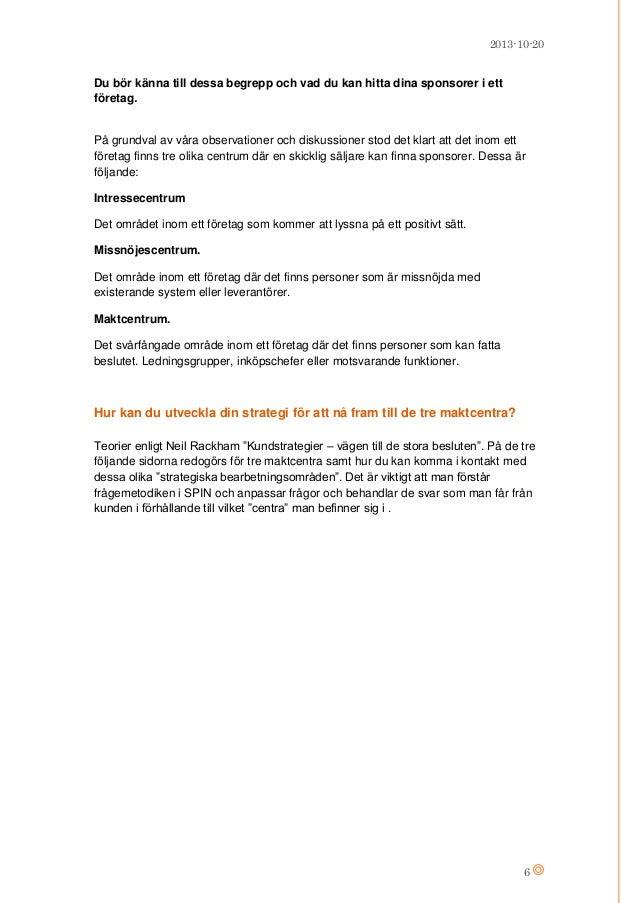 2013-10-20  Du bör känna till dessa begrepp och vad du kan hitta dina sponsorer i ett företag.  På grundval av våra observ...