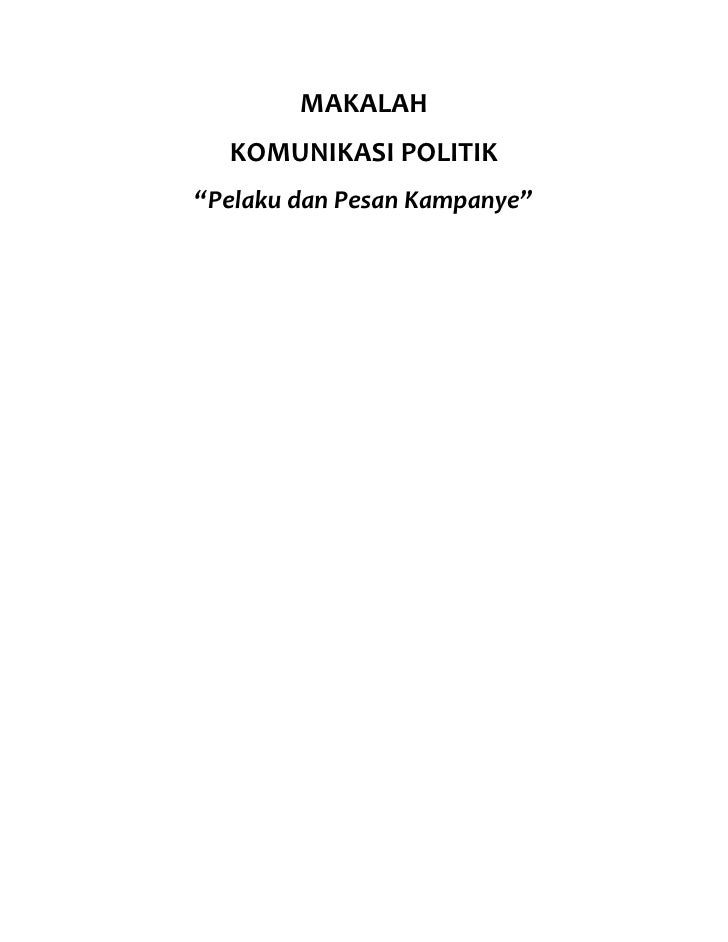 "MAKALAH  KOMUNIKASI POLITIK""Pelaku dan Pesan Kampanye"""