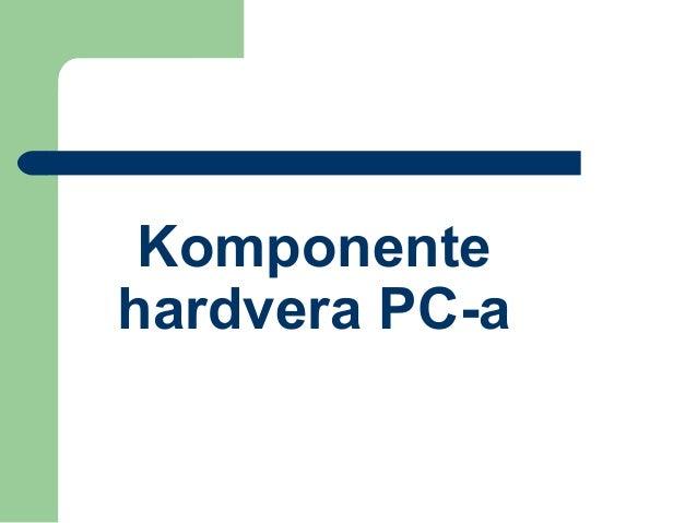 Komponente hardvera PC-а