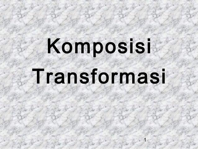 Komposisi Transformasi 1