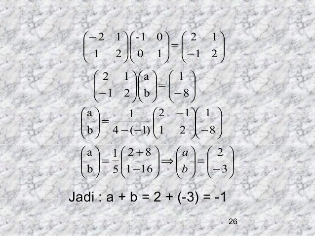 − 2 1 -1 0  2 1    1 2   0 1  =  −1 2            2 1 a   1    −1 2   b  =  − 8   ...