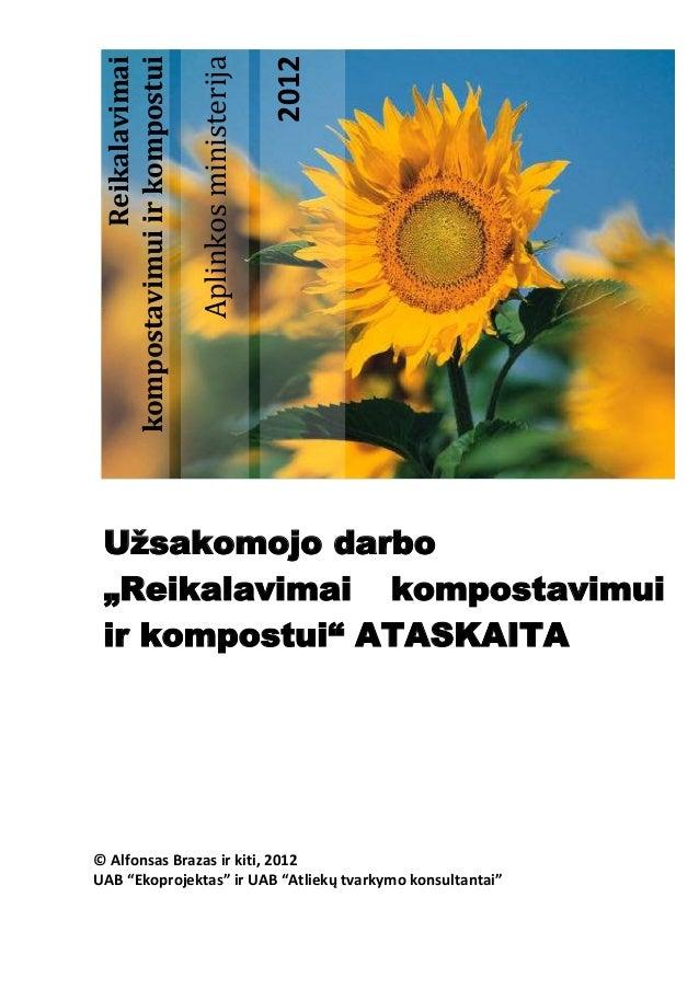 """Aplinkosministerija2012ReikalavimaikompostavimuiirkompostuiUžsakomojo darbo""""Reikalavimai kompostavimuiir kompostui"""" ATASKA..."""