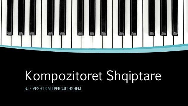 Kompozitoret Shqiptare  NJE VESHTRIM I PERGJITHSHEM