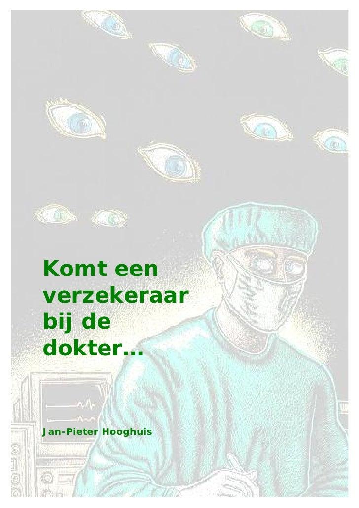 Komt een verzekeraar bij de dokter…   Jan-Pieter Hooghuis