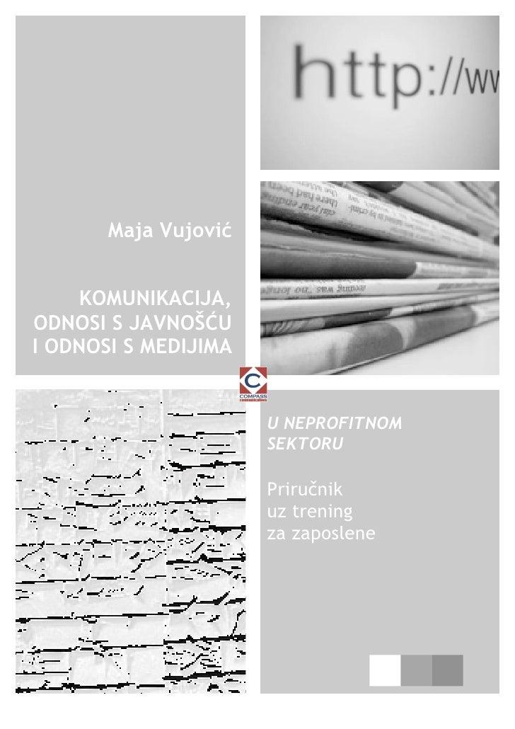 Maja Vujović       KOMUNIKACIJA, ODNOSI S JAVNOŠĆU I ODNOSI S MEDIJIMA                         U NEPROFITNOM              ...