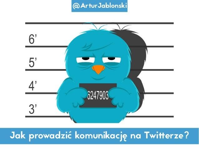 Jak prowadzić komunikację na Twitterze? @ArturJablonski