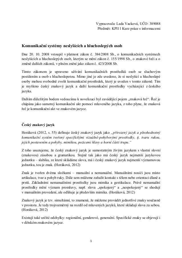 Vypracovala: Lada Vacková, UČO: 389088                                                   Předmět: KPI11 Kurz práce s infor...