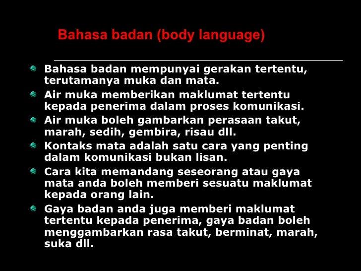 Bahasa badan (body language) <ul><li>Bahasa badan mempunyai gerakan tertentu, terutamanya muka dan mata. </li></ul><ul><li...