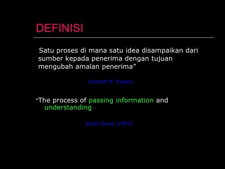 """DEFINISI <ul><li>"""" Satu proses di mana satu idea disampaikan dari  </li></ul><ul><li>sumber kepada penerima dengan tujuan ..."""
