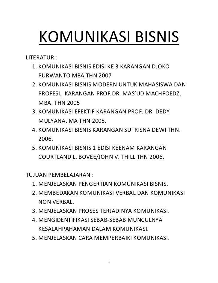 KOMUNIKASI BISNISLITERATUR :   1. KOMUNIKASI BISNIS EDISI KE 3 KARANGAN DJOKO      PURWANTO MBA THN 2007   2. KOMUNIKASI B...
