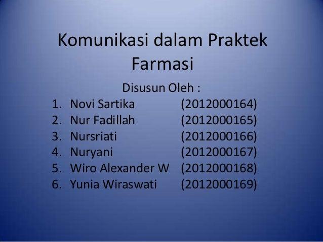 Komunikasi dalam Praktek        Farmasi               Disusun Oleh :1.   Novi Sartika        (2012000164)2.   Nur Fadillah...