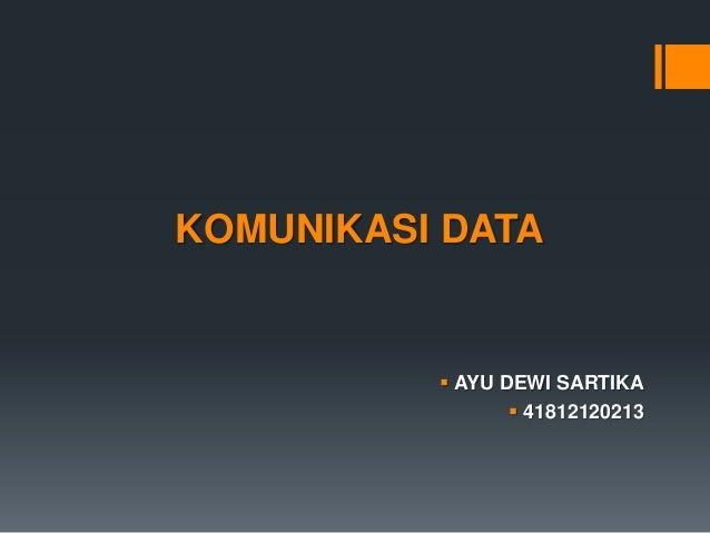 KOMUNIKASI DATA AYU DEWI SARTIKA 41812120213