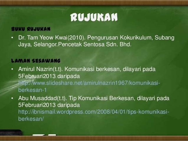 RUJUKANBuku Rujukan• Dr. Tam Yeow Kwai(2010). Pengurusan Kokurikulum, Subang  Jaya, Selangor.Pencetak Sentosa Sdn. Bhd.Lam...