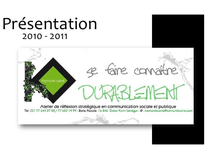 Présentation<br />2010 - 2011<br />