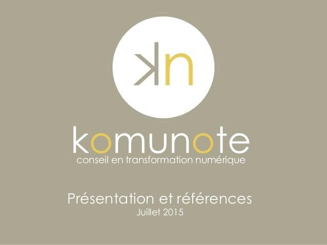 komunoteconseil en transformation numérique Présentation et références Juillet 2015