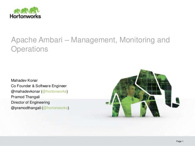 Apache Ambari – Management, Monitoring andOperationsMahadev KonarCo Founder & Software Engineer@mahadevkonar (@hortonworks...