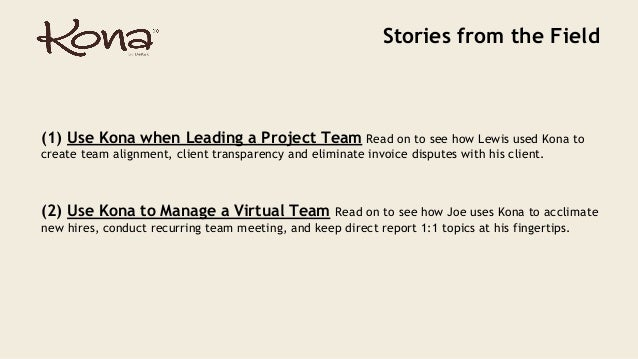(1) Use Kona when Leading a Project Team Read on to see how Lewis used Kona to create team alignment, client transparency ...