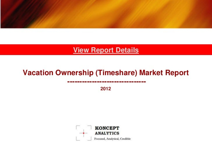 View Report DetailsVacation Ownership (Timeshare) Market Report           --------------------------------                ...