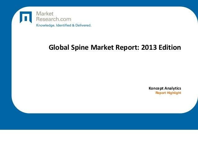 Global Spine Market Report: 2013 Edition  Koncept Analytics Report Highlight