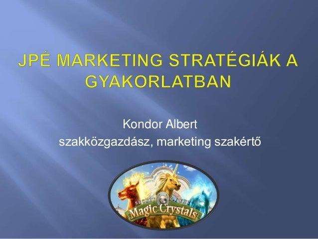 Kondor Albert szakközgazdász, marketing szakértő
