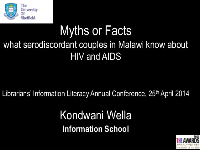 Myths or Facts what serodiscordant couples in Malawi know about HIV and AIDS Librarians' Information Literacy Annual Confe...