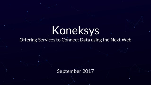 Koneksys Offering Services to Connect Data using the Next Web September 2017