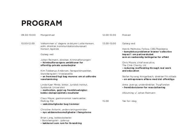 Konference med fokus på mulighederne for samarbejde mellem erhvervslivet og Kriminalforsorgen. Slide 3
