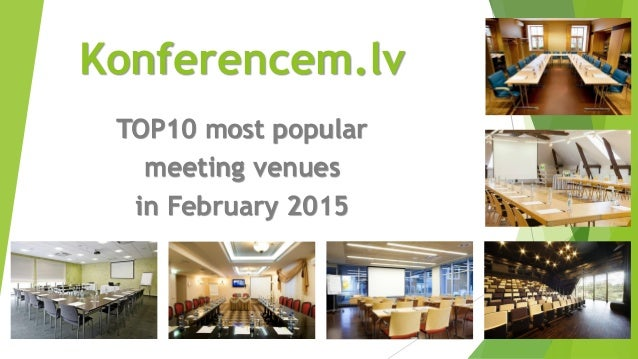 Konferencem.lv TOP10 most popular meeting venues in February 2015