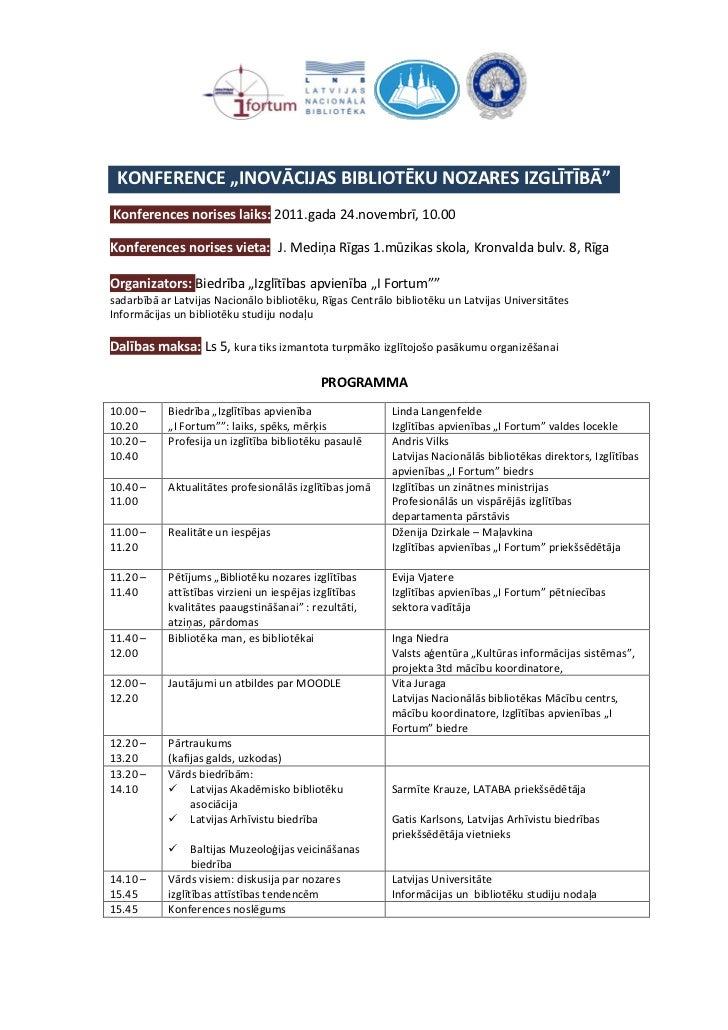 """KONFERENCE """"INOVĀCIJAS BIBLIOTĒKU NOZARES IZGLĪTĪBĀ""""Konferences norises laiks: 2011.gada 24.novembrī, 10.00Konferences nor..."""
