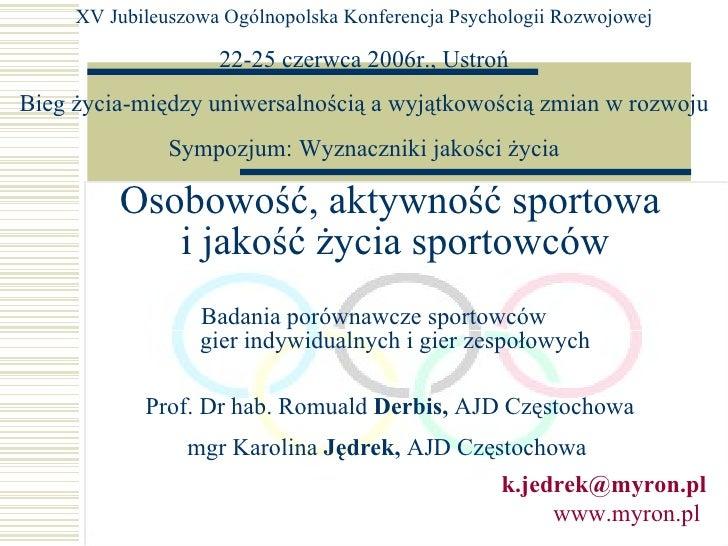 Osobowość, aktywność sportowa  i jakość życia sportowców   Badania porównawcze sportowców  gier indywidualnych i gier zesp...