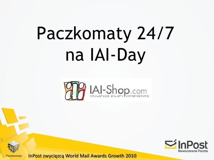 Paczkomaty 24/7       na IAI-Day     InPost zwycięzcą World Mail Awards Growth 2010