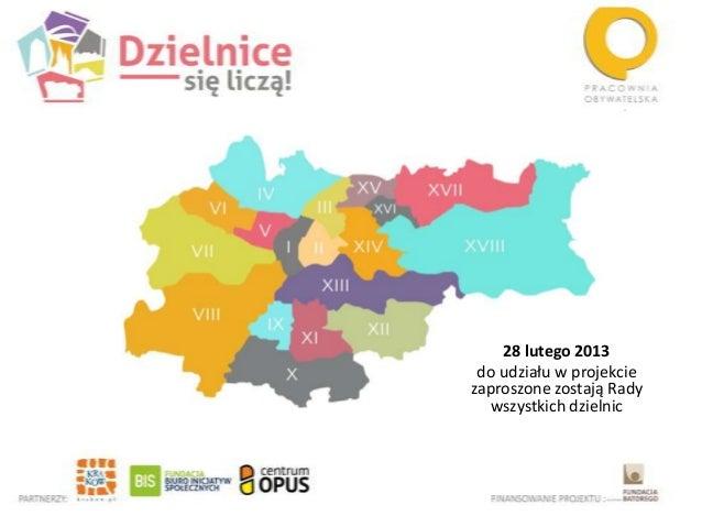 28 lutego 2013do udziału w projekciezaproszone zostają Radywszystkich dzielnic