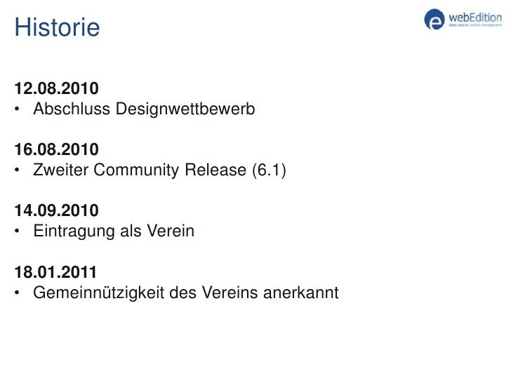 Neue Features</li></li></ul><li>Historie<br />1.11.2008<br /><ul><li>Veröffentlichung WE 6.0 als Open Source</li></ul>22.0...
